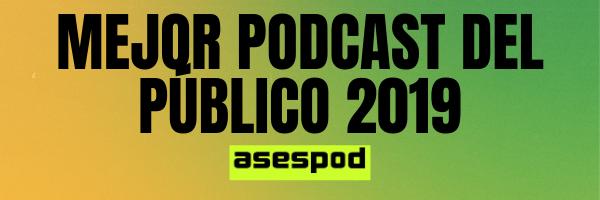 Comienzan las votaciones para elegir el mejor podcast de público 2019